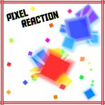 Pixel Reaction